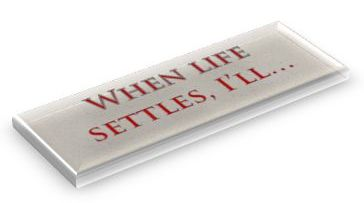 I Will Write When Life Settles Down