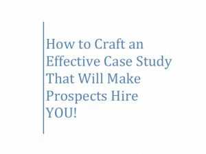 How to Craft an Effective Case Study