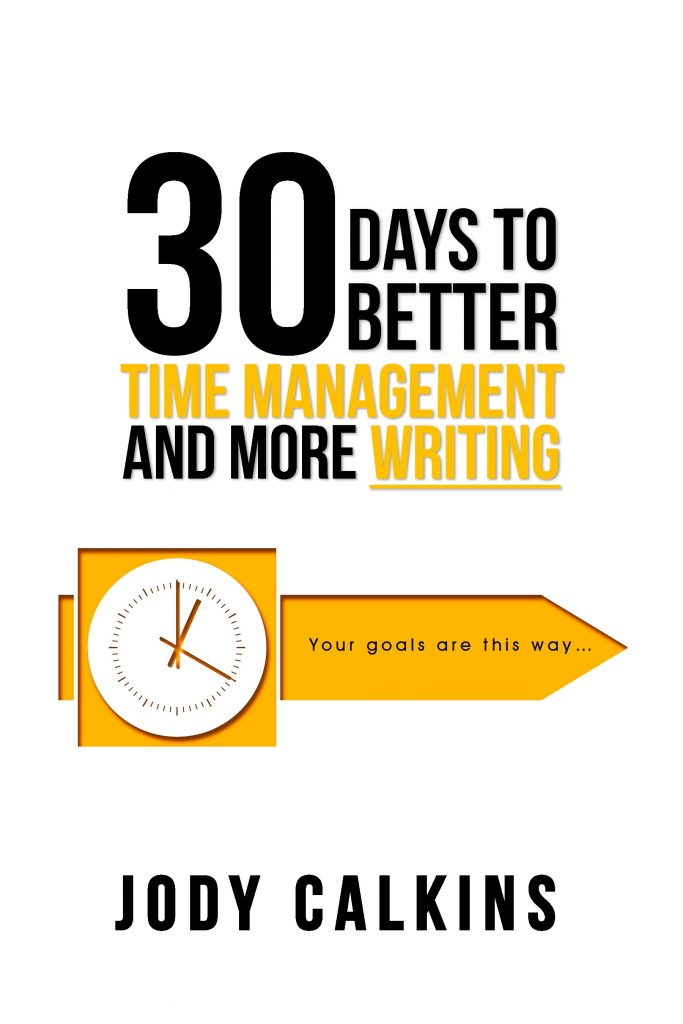 Book Cover: 30 Days to Better Time Management and More Writing